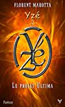 Le Projet Ultima, tome 2 : Yze