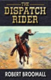 The Dispatch Rider (K Company Book 3)