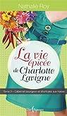 La vie épicée de Charlotte Lavigne, tome 3 : Cabernet sauvignon et shortcake aux fraises