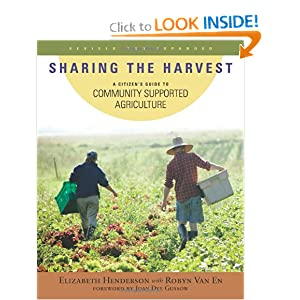 Sharing the Harvest: A Citizen's Guide to Community Supported Agriculture, Revised and Expanded