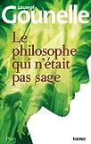 Le philosophe qui n\'était pas sage par Laurent Gounelle