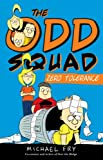 The Odd Squad: Zero Tolerance (An Odd Squad Book)