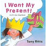 I Want My Present!