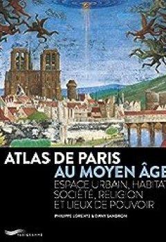 Livres Couvertures de Atlas De Paris Au Moyen Age 2018