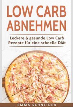 Cover von Low Carb abnehmen: Leckere & gesunde Low Carb Rezepte für eine schnelle Diät