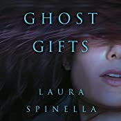 Ghost Gifts by Laura Spinella, Nicol Zanzarella (Narrator)