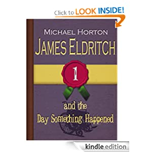 James Eldritch and the Day Something Happened