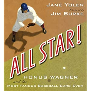 All Star!: Honus Wagner and the Most Famous Baseball Card Ever