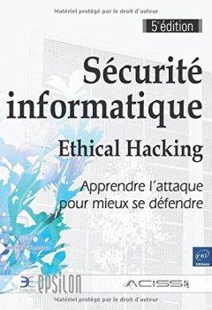 Livres Couvertures de Sécurité informatique - Ethical Hacking : Apprendre l'attaque pour mieux se défendre (5e édition)