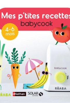 Livres Couvertures de Mes p'tites recettes Babycook 4-6 mois