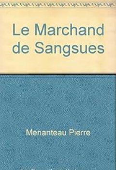 Le Marchand De Sangsues: Roman