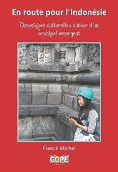 Livres Couvertures de En Route Pour L'Indonésie : Chroniques Culturelles Autour D'un Archipel émergent