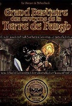 Livres Couvertures de Le Donjon De Naheulbeuk : Grand Bestiaire Des Environs De La Terre De Fangh
