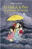 Le Club de la Pluie au pensionnat des mystères par Malika Ferdjoukh