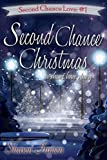 Second Chance Christmas (Second Chance Love Story Book 1)
