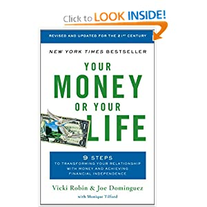 Your Money or Your Life, by Joe Dominguez and Vicki Robin