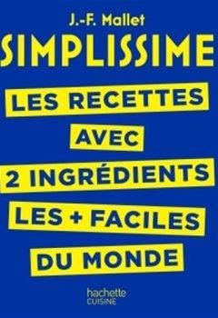 Livres Couvertures de SIMPLISSIME - Recettes à 2 ingrédients: Les recettes à 2 ingrédients les + faciles du monde