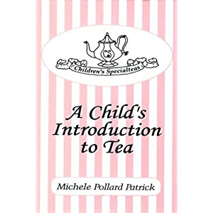Children's Specialteas : A Child's Introduction to Tea by Patrick, Michele Pollard published by Dorrance Publishing Co. Inc. Hardcover