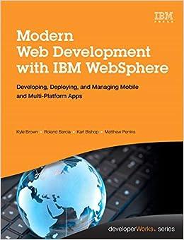 Modern Web Development With IBM Websphere: Amazon.it: Kyle Brown, Roland Barcia, Karl Bishop, Matthew Perrins: Libri in altre lingue