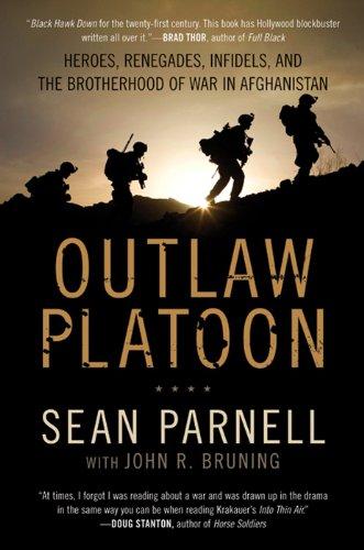 Outlaw Platoon: Heroes, Renegades, Infidels,...