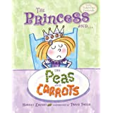 The Princess and the Peas and Carrots, by Harriet Ziefert