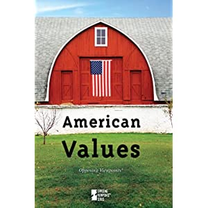 American Values (Opposing Viewpoints)