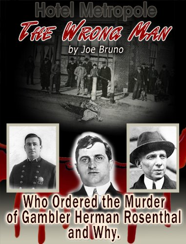 The Wrong Man: Who Ordered the Murder of Gambler Herman Rosenthal and Why