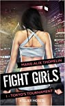 Fight Girls, tome 1 : Tokyo's tournament