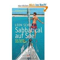 Sabbatical auf See : eine Familie setzt die Segel / Leon Schulz