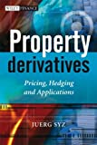 Property Derivatives: Pricing, Hedging and Applications (The Wiley Finance Series)