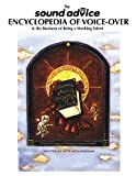 The Sound Advice Encyclopedia of Voice-Over and the Business of Being a Working Talent