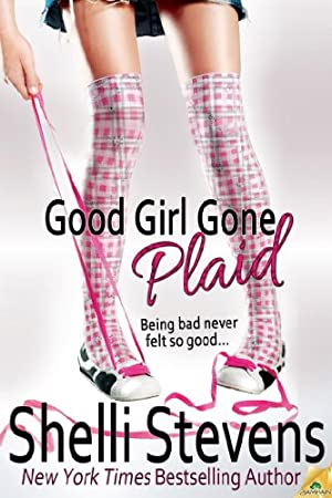 Good Girl Gone Plaid (The McLaughlins) by Shelli Stevens
