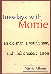 """Cover of """"Tuesdays with Morrie: An Old Ma..."""