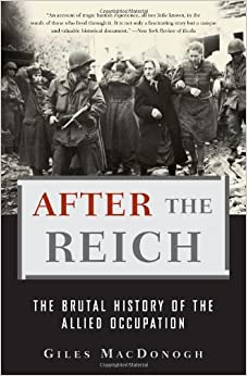 Image result for After the Reich: The Brutal History of the Allied Occupation
