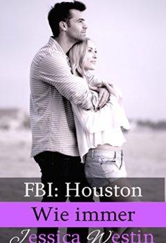 Buchdeckel von Wie immer (FBI: Houston 4)