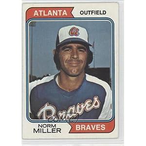 Norm Miller Atlanta Braves (Baseball Card) 1974 Topps #439