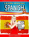 SPANISH: Learn Spanish - The Ultimate Crash Course to Learning the Basics of the Spanish Language In No Time - Spanish Vocabulary, Spanish Grammar & Spanish ... Phrase, Spanish Word, Spanish Vocabulary 1)