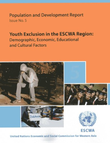 Youth Exclusion in the ESCWA Region: Demographic, Economic, Educational and Cultural Factors (Population and Development Report)