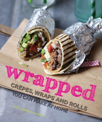 Telecharger Wrapped - Crêpes, wraps and rolls you can make at home by Gaitri Pagrach-Chandra (2014-06-05) de Gaitri Pagrach-Chandra;