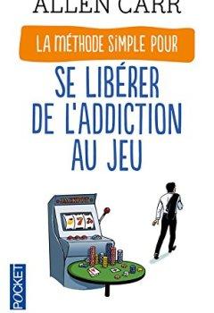 Livres Couvertures de La Méthode simple pour se libérer de l'addiction au jeu