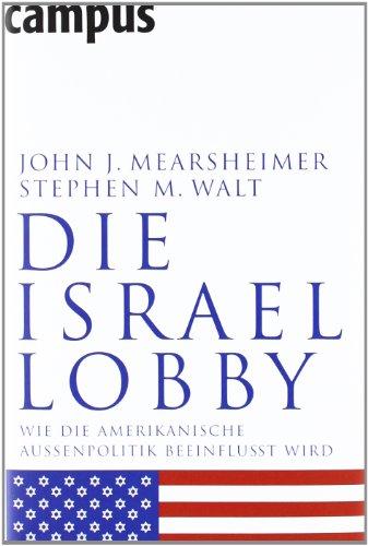 Die Israel-Lobby: Wie die amerikanische Außenpolitik beeinflusst wird