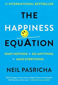 Livres Couvertures de The Happiness Equation: Want Nothing + Do Anything = Have Everything