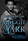 Can't Buy Me Love (The Eligible Billionaires Book 1)