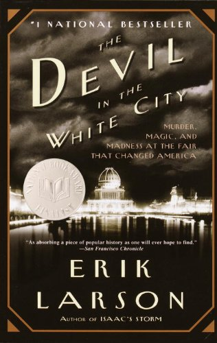 The Devil in the White City: A Saga of Magic...