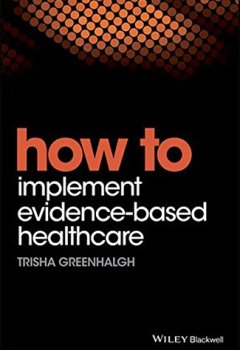 Livres Couvertures de How to Implement Evidence-Based Healthcare