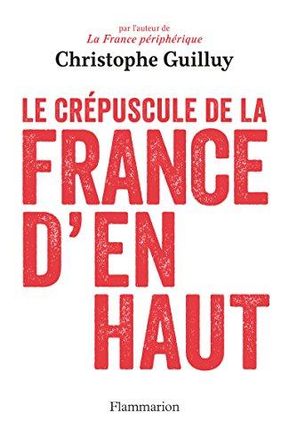 Telecharger Le Crépuscule de la France d'en haut de Christophe Guilluy