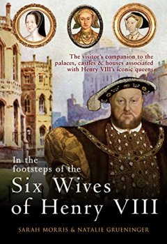 Livres Couvertures de In the Footsteps of the Six Wives of Henry VIII