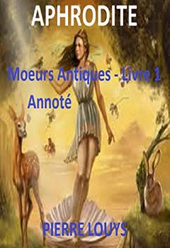 Livres Couvertures de Aphrodite, Moeurs Antiques Livre 1 Annoté