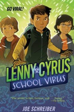 Lenny Cyrus, School Virus by Joe Schreiber | Featured Book of the Day | wearewordnerds.com