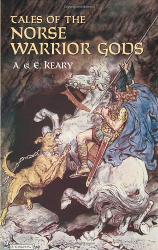 Tales of the Norse Warrior Gods: The Heroes of Asgard